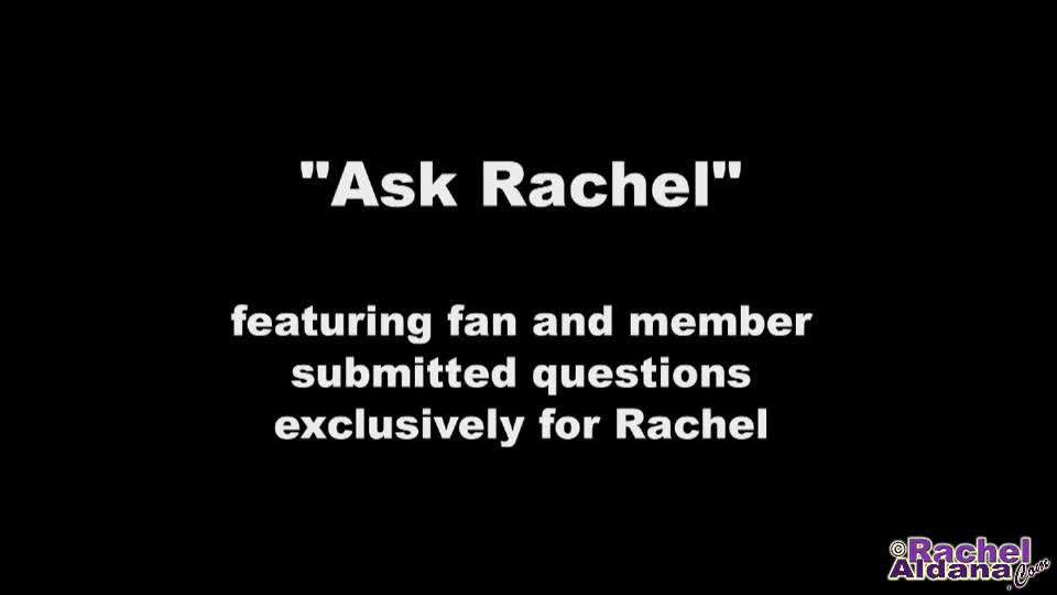 Ask rachel 17  1min hi everyone this is a special feature i Hi everyone! This is a special feature I have at my site that I put in due to popular demand -- the 'Ask Rachel' feature in which I answer questions on camera that were specifically submitted by all of you!. Rachel Aldana.